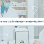 Ozono e Non Thermal Plasma: facciamo chiarezza